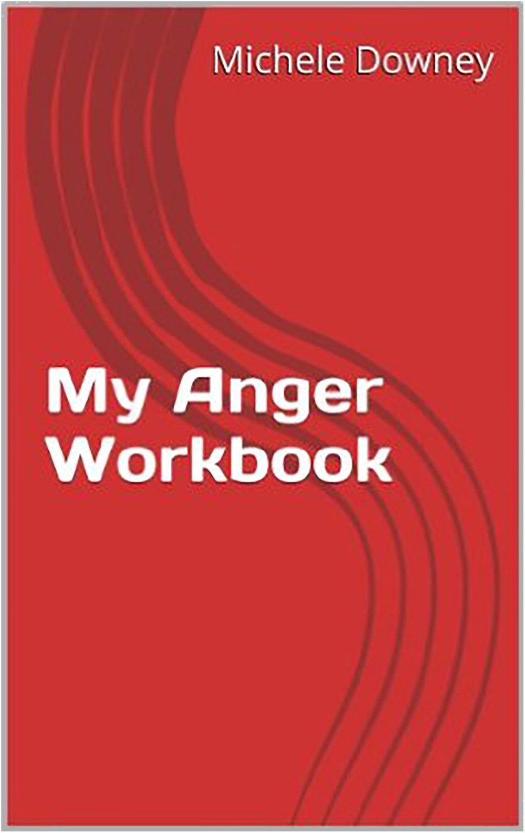 Workbooks anger workbook : My Anger Workbook - Michele Downey